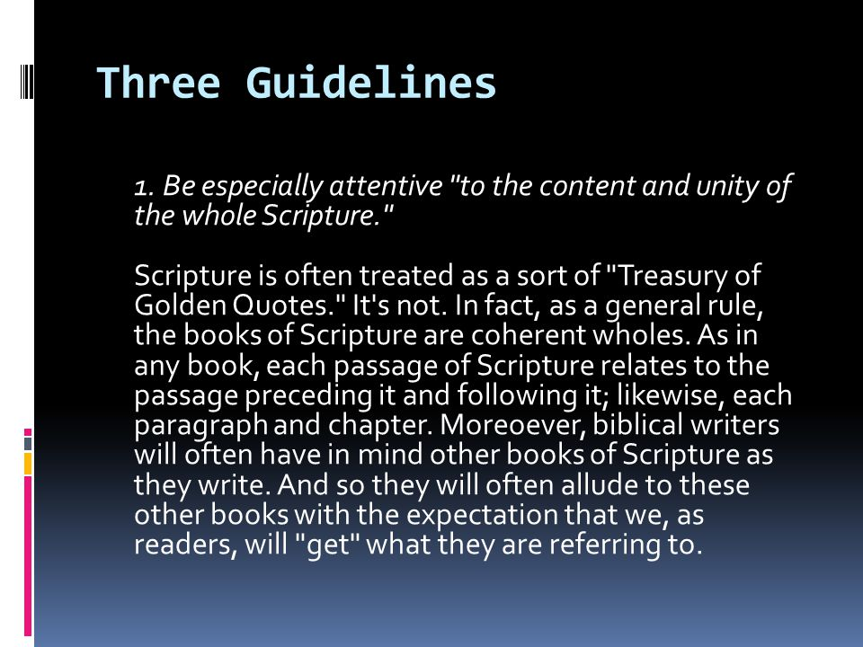 Three Guidelines 1. Be especially attentive