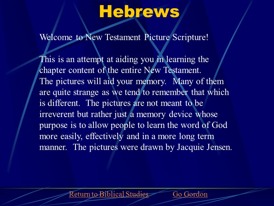 Hebrews Welcome to New Testament Picture Scripture.