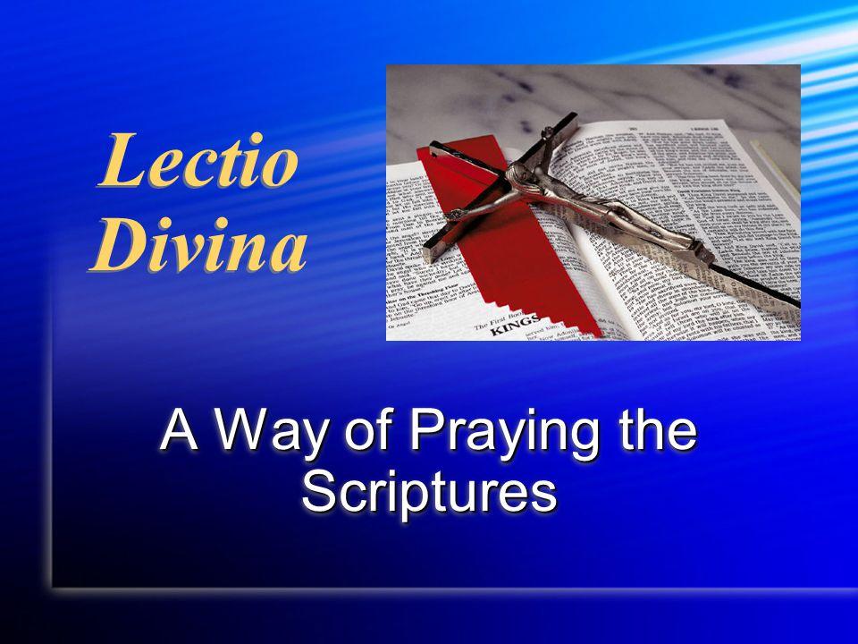 Lectio Divina A Way of Praying the Scriptures