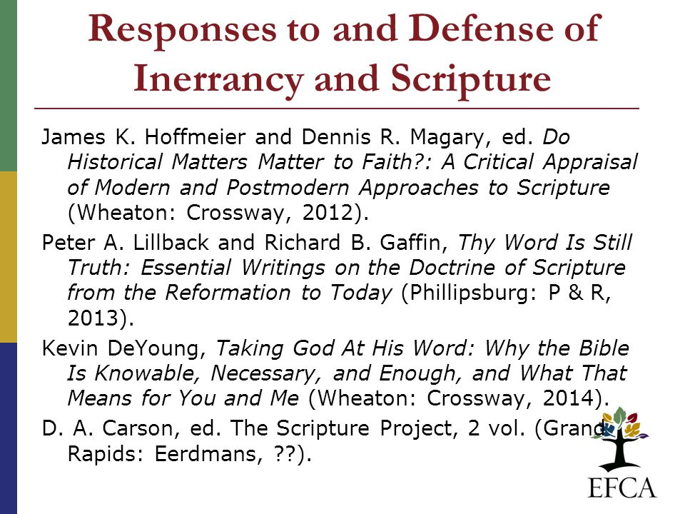 Responses to and Defense of Inerrancy and Scripture James K.