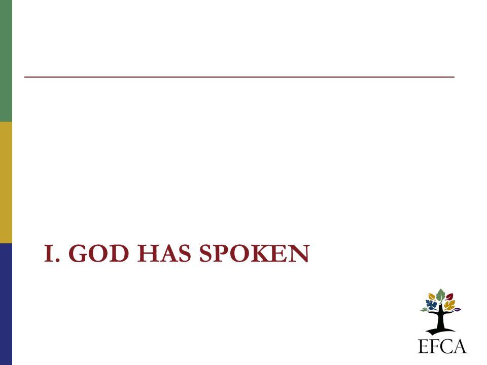 I. GOD HAS SPOKEN
