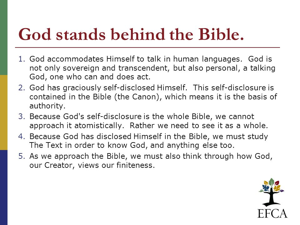 God stands behind the Bible. 1.God accommodates Himself to talk in human languages.