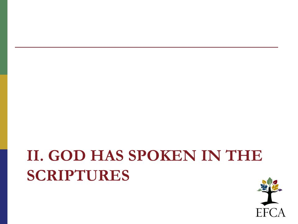 II. GOD HAS SPOKEN IN THE SCRIPTURES