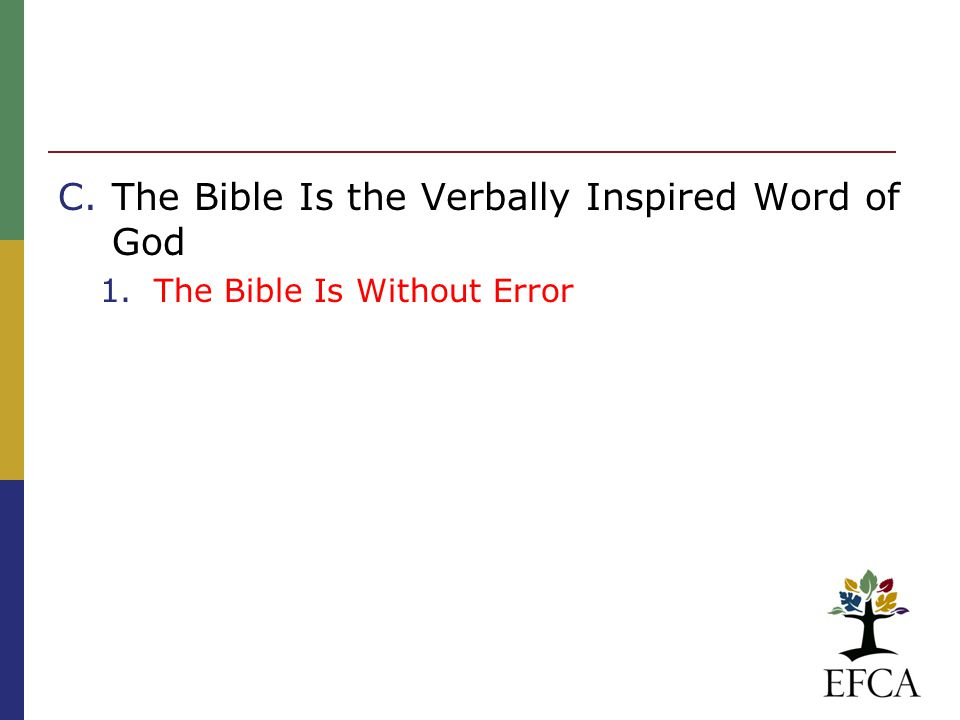 C.The Bible Is the Verbally Inspired Word of God 1.The Bible Is Without Error