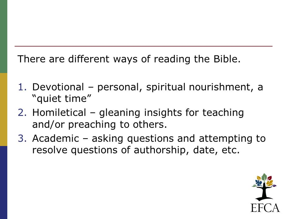 There are different ways of reading the Bible.