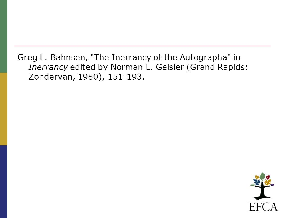 Greg L. Bahnsen, The Inerrancy of the Autographa in Inerrancy edited by Norman L.
