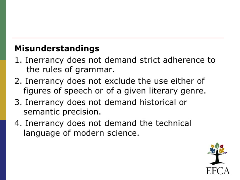 Misunderstandings 1. Inerrancy does not demand strict adherence to the rules of grammar.