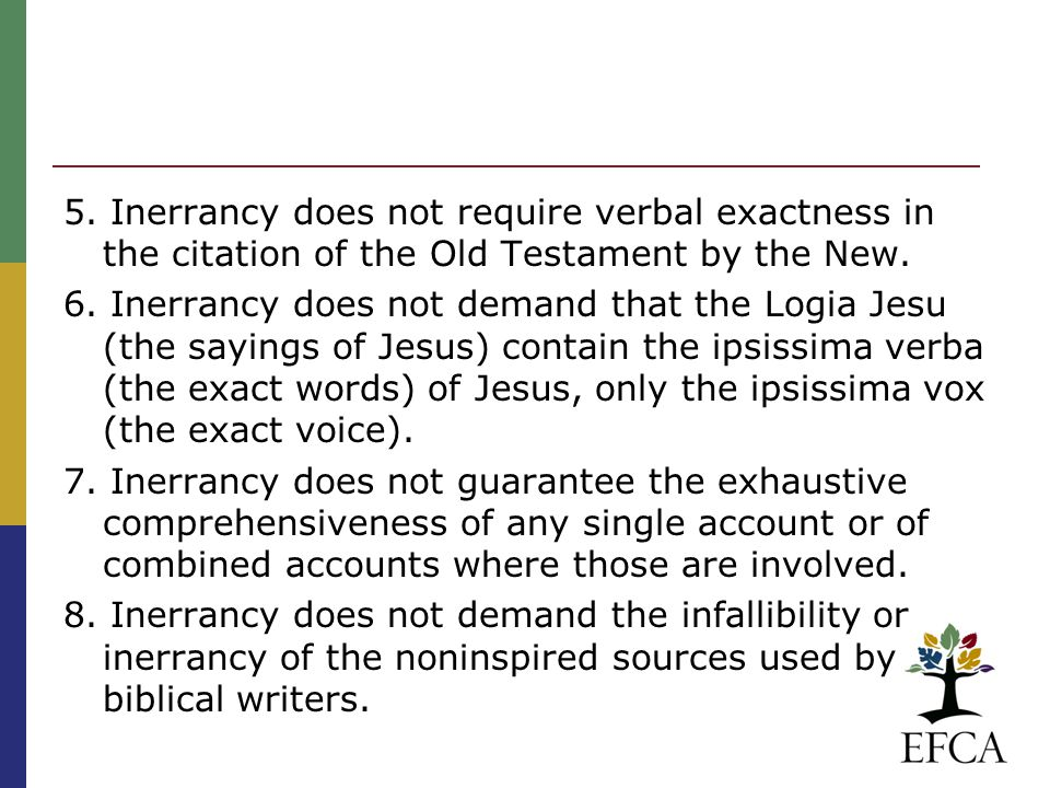 5. Inerrancy does not require verbal exactness in the citation of the Old Testament by the New.