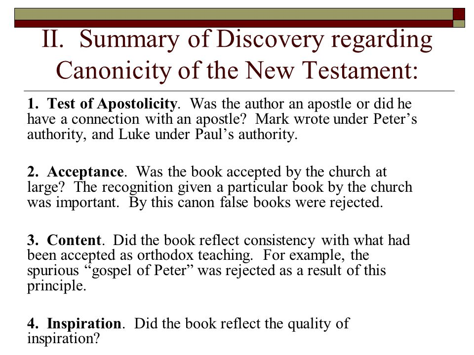 II. Summary of Discovery regarding Canonicity of the New Testament: 1. Test of Apostolicity. Was the author an apostle or did he have a connection wit
