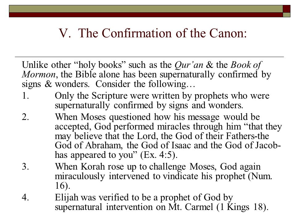 """V. The Confirmation of the Canon: Unlike other """"holy books"""" such as the Qur'an & the Book of Mormon, the Bible alone has been supernaturally confirmed"""