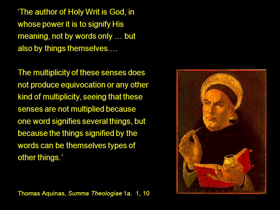 'The author of Holy Writ is God, in whose power it is to signify His meaning, not by words only … but also by things themselves….