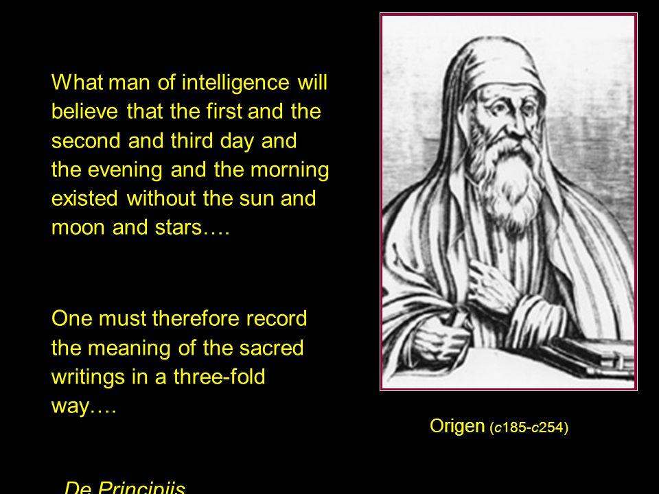 What man of intelligence will believe that the first and the second and third day and the evening and the morning existed without the sun and moon and stars….