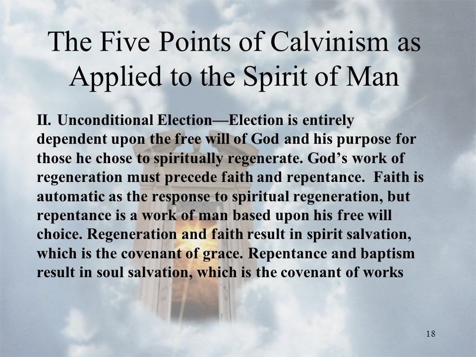 18 The Five Points of Calvinism as Applied to the Spirit of Man II.