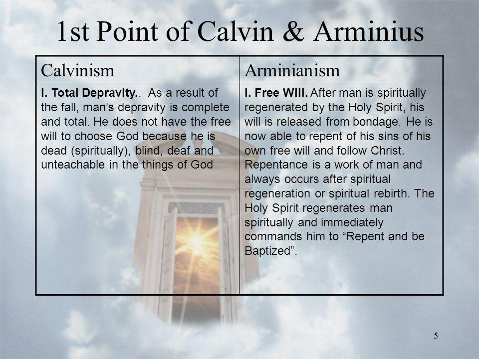 5 1st Point of Calvin & Arminius CalvinismArminianism I.
