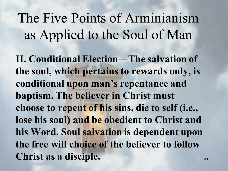 58 The Five Points of Arminianism as Applied to the Soul of Man II.