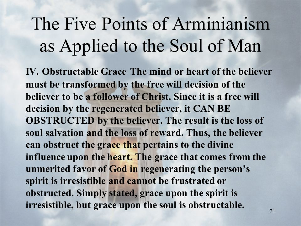 71 The Five Points of Arminianism as Applied to the Soul of Man IV.