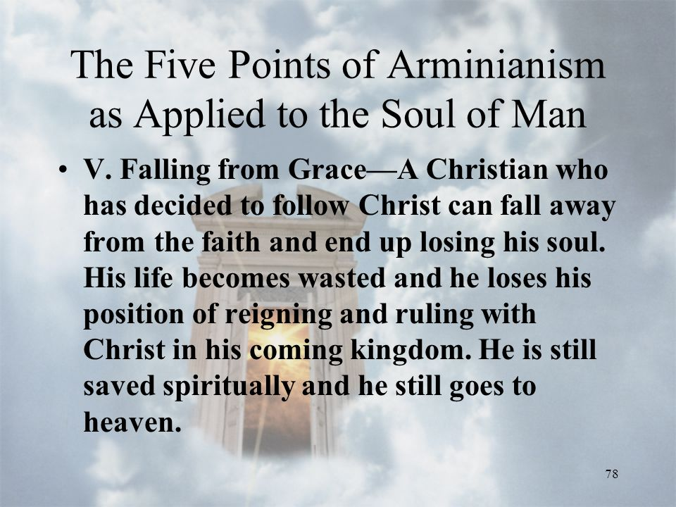 78 The Five Points of Arminianism as Applied to the Soul of Man V.