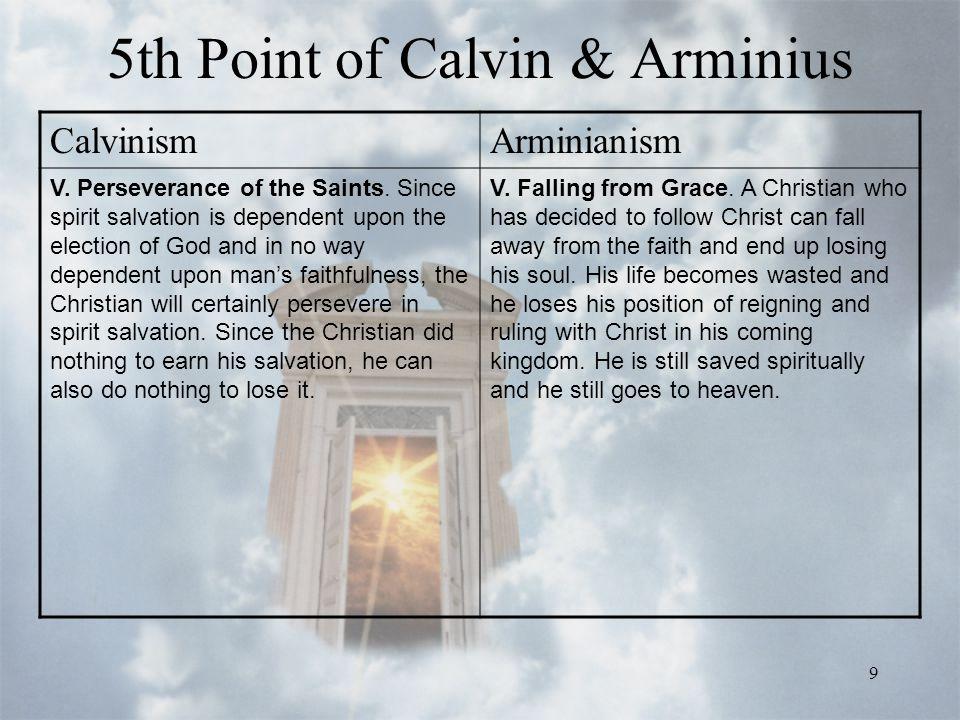 9 5th Point of Calvin & Arminius CalvinismArminianism V.