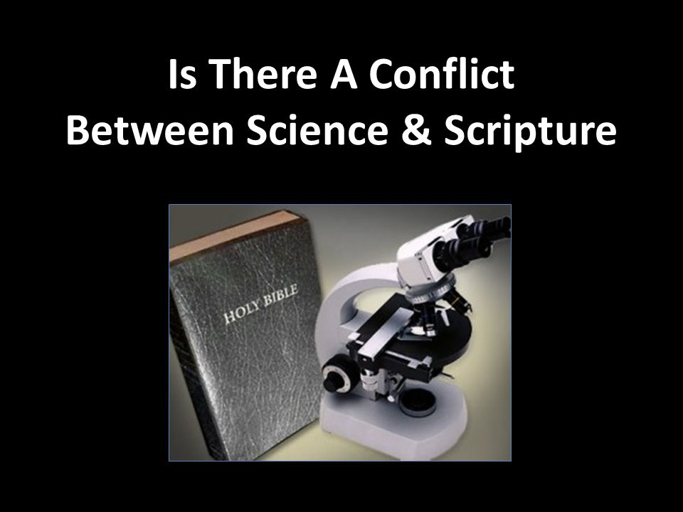 Is There A Conflict Between Science & Scripture