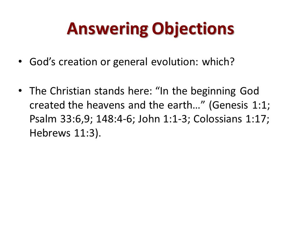 Answering Objections God's creation or general evolution: which.