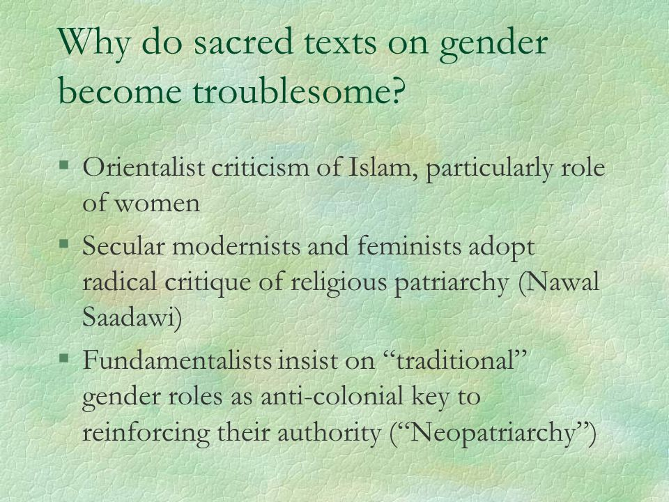 Why do sacred texts on gender become troublesome.