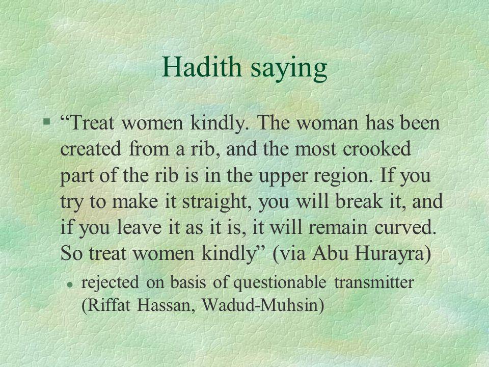 Hadith saying § Treat women kindly.
