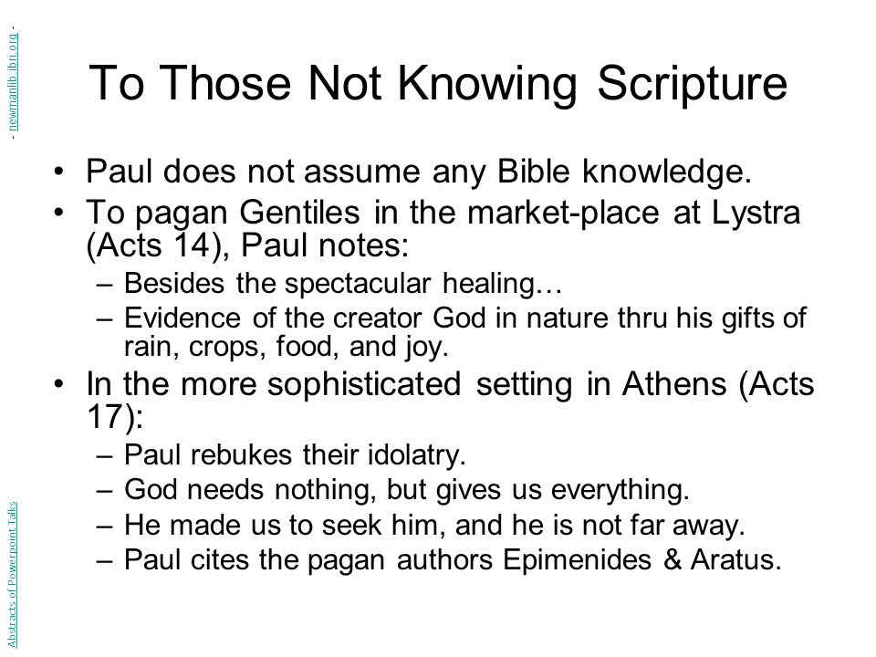 To Those Not Knowing Scripture Paul does not assume any Bible knowledge.