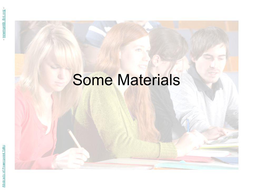 Some Materials Abstracts of Powerpoint Talks - newmanlib.ibri.org -newmanlib.ibri.org