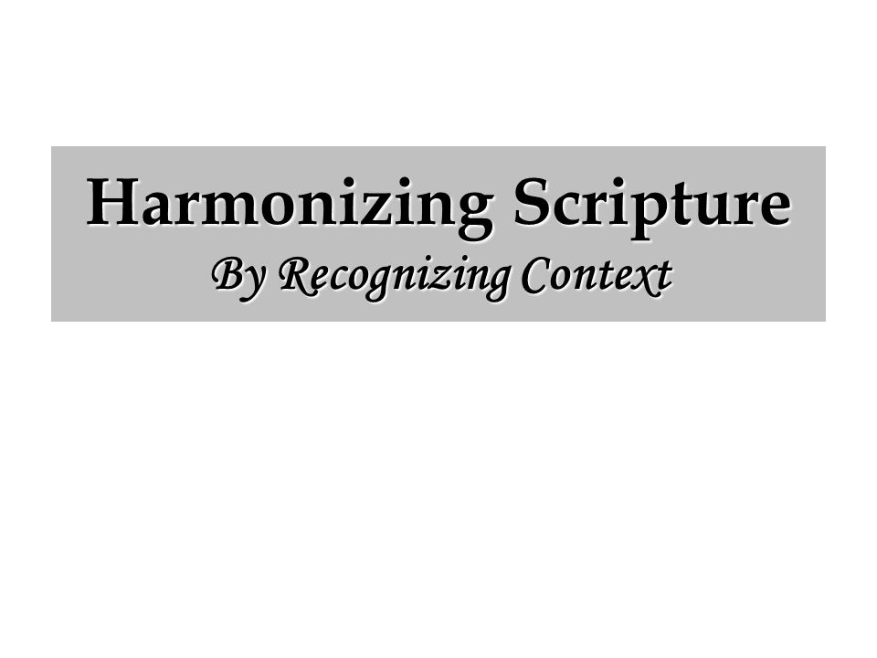 Harmonizing Scripture By Recognizing Context