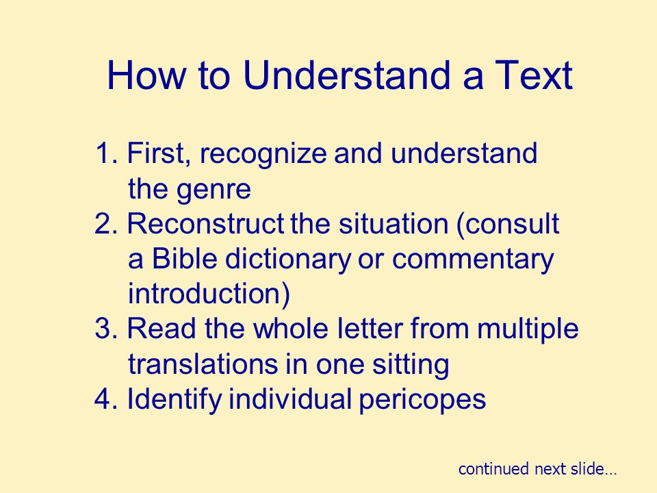 How to Understand a Text 5.Trace the development of the arguments within the pericope 6.