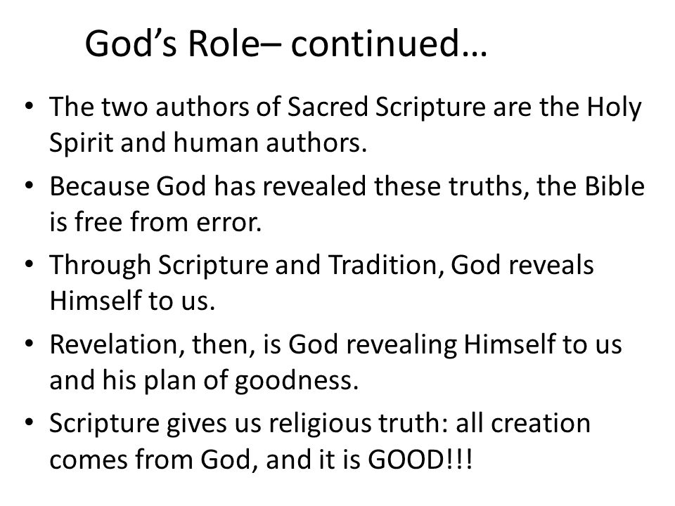 God's Role– continued… The two authors of Sacred Scripture are the Holy Spirit and human authors.