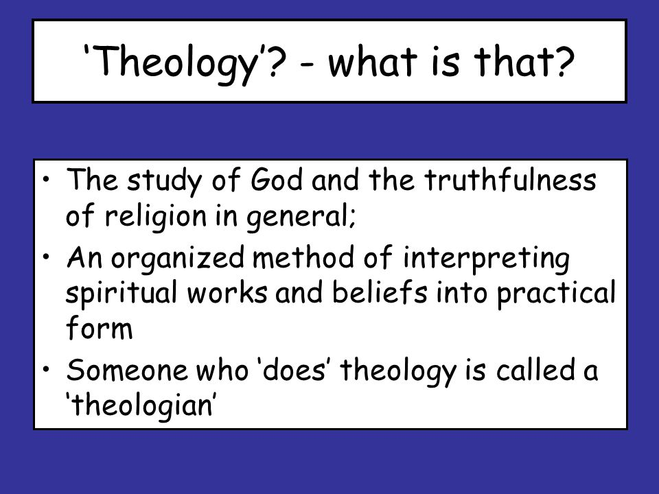 'Theology'. - what is that.