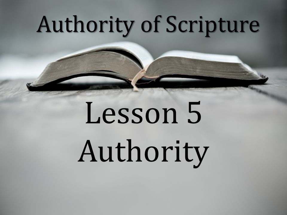 Authority of Scripture Lesson 5 Authority