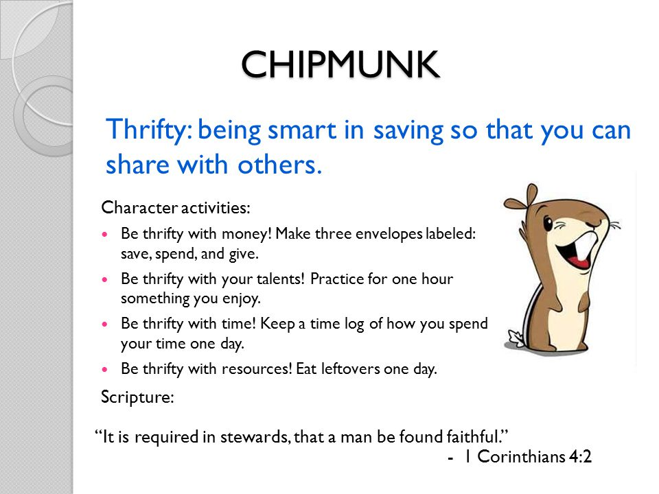 Thrifty: being smart in saving so that you can share with others.