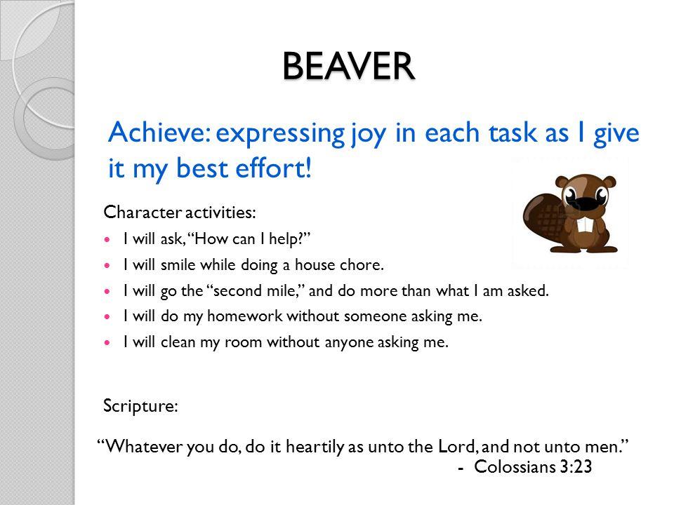 Achieve: expressing joy in each task as I give it my best effort.