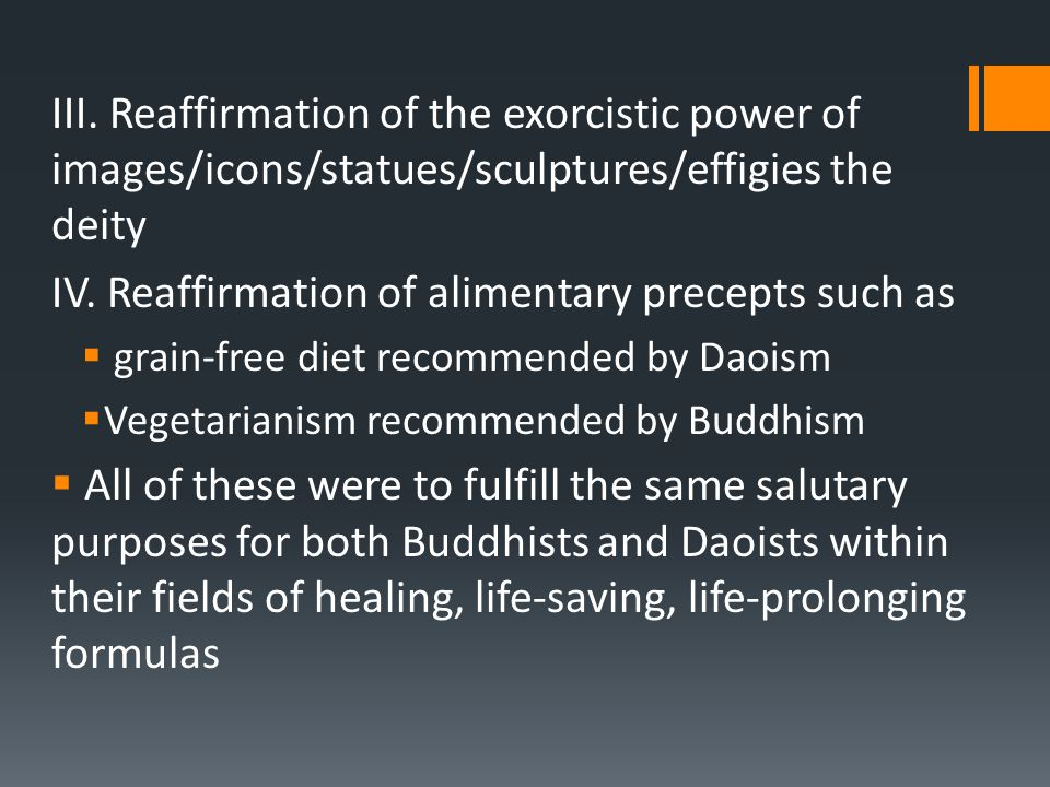 III. Reaffirmation of the exorcistic power of images/icons/statues/sculptures/effigies the deity IV. Reaffirmation of alimentary precepts such as  gr