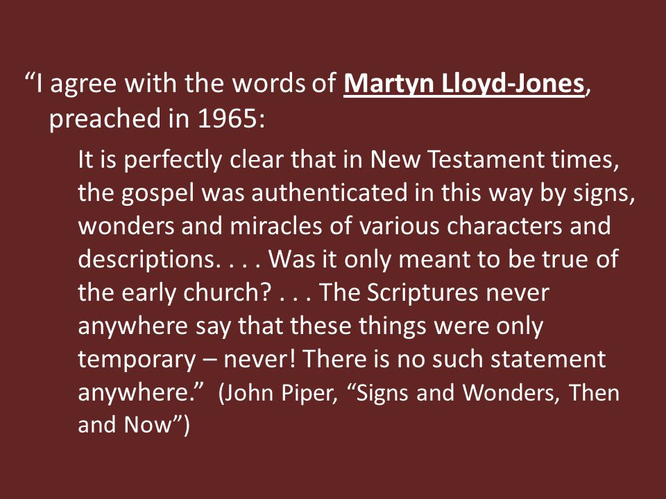 We don't need to agree on whether to call this experience prophecy. (John Piper, Using our Gifts in Proportion to Our Faith, Part 1 – October 10, 2004) [Notice that this is one of Piper's late lessons on prophecy, rather than one of his early (1990) messages – after more than 10 years of reflection]
