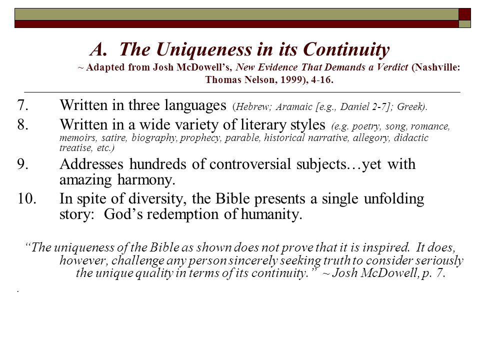 A. The Uniqueness in its Continuity ~ Adapted from Josh McDowell's, New Evidence That Demands a Verdict (Nashville: Thomas Nelson, 1999), 4-16. 7.Writ