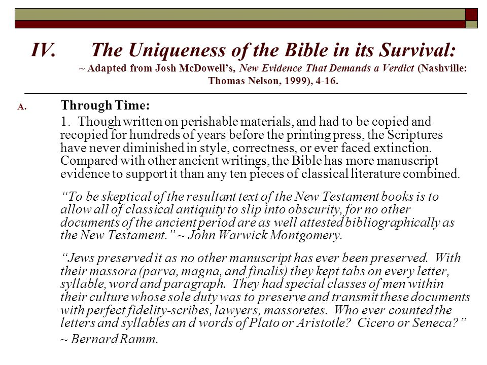 IV.The Uniqueness of the Bible in its Survival: ~ Adapted from Josh McDowell's, New Evidence That Demands a Verdict (Nashville: Thomas Nelson, 1999),
