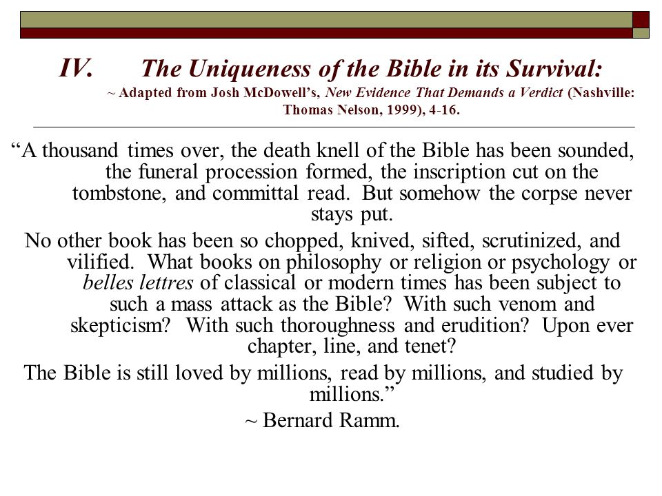 IV. The Uniqueness of the Bible in its Survival: ~ Adapted from Josh McDowell's, New Evidence That Demands a Verdict (Nashville: Thomas Nelson, 1999),