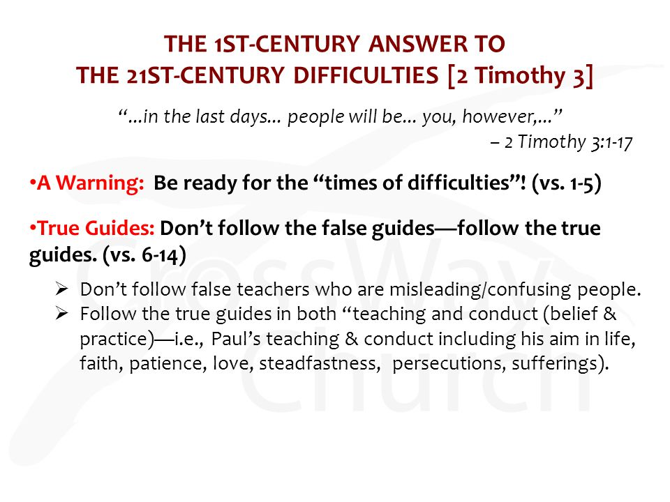 THE 1ST-CENTURY ANSWER TO THE 21ST-CENTURY DIFFICULTIES [2 Timothy 3] ...in the last days...
