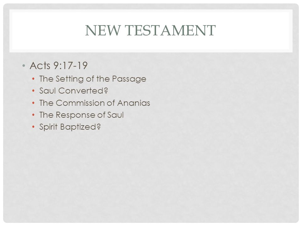 NEW TESTAMENT Acts 9:17-19 The Setting of the Passage Saul Converted.