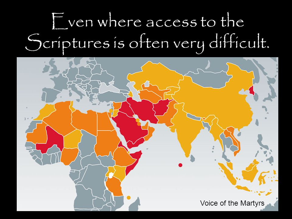 Even where access to the Scriptures is often very difficult. Voice of the Martyrs