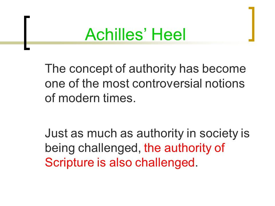 Authority of Scripture The Bible is authoritative because it is the Word of God....