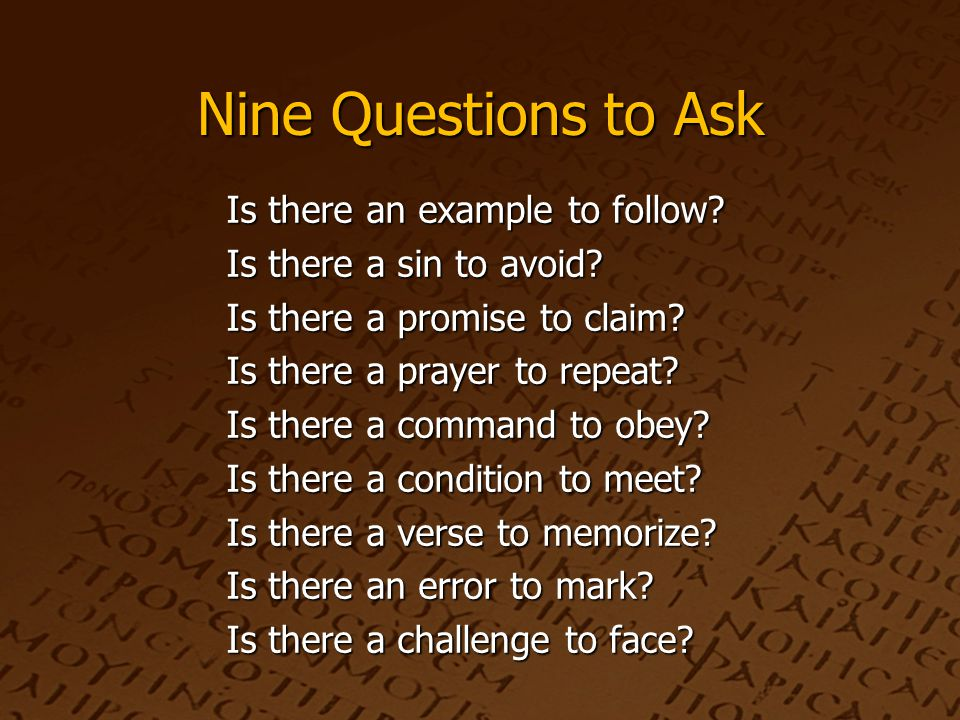 Nine Questions to Ask Is there an example to follow.