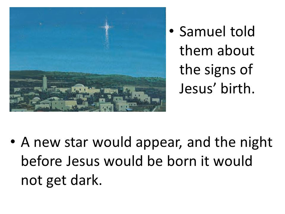 Samuel told the Nephites that Jesus Christ would be born in five years and that he would save all those who believed in him.