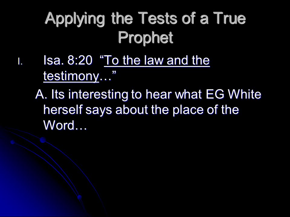 I. Isa. 8:20 To the law and the testimony… A.