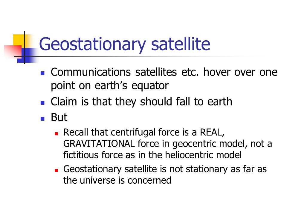 Geostationary satellite Communications satellites etc.