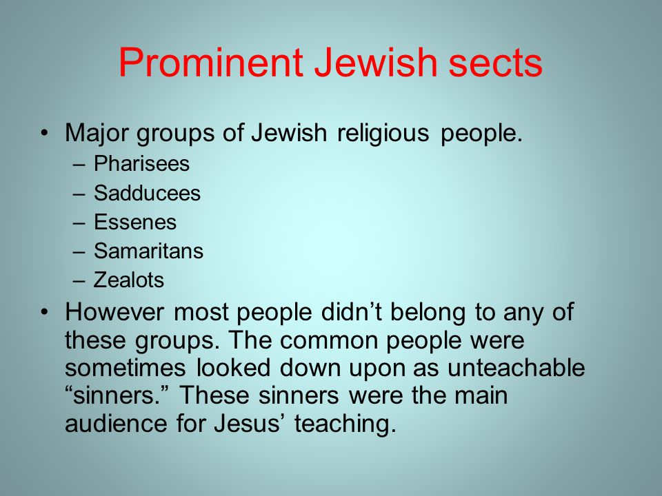 Prominent Jewish sects Major groups of Jewish religious people.
