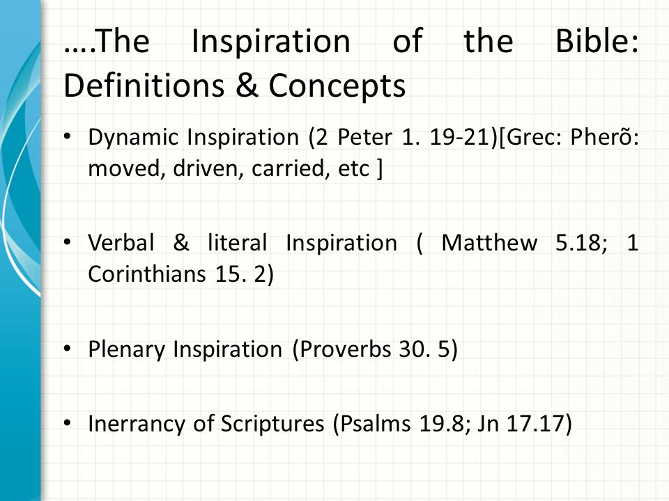 ….The Inspiration of the Bible: Definitions & Concepts Dynamic Inspiration (2 Peter 1.